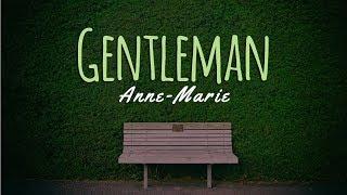 Gentleman -Anne Marie ( Lyrics)