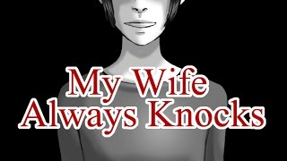 My Wife Always Knocks (feat. KittenReadsHorror)