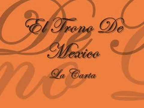 La Carta - El Trono De Mexico