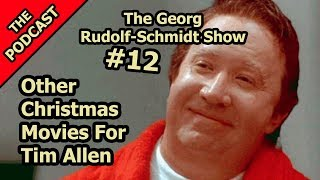 Other Christmas Movies For Tim Allen - The Georg Rockall-Schmidt Show #12