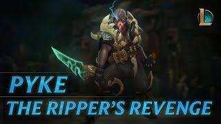 League of Legends - Pyke: The Ripper's Revenge