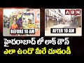 Before 10 AM - After 10 AM: Special LIVE Ground Report On Hyderabad Lockdown | ABN Telugu