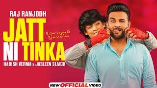 Jatt Ni Tinka – Raj Ranjodh Ft Harish Verma (Yaar Anmulle Returns) Video HD