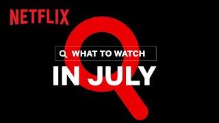 New on Netflix   July 2020