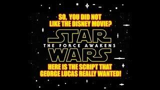 ORIGINAL STAR WARS MOVIE EPISODE 8 SCRIPT AS GEORGE LUCAS WANTED IT! THE LAST JEDI