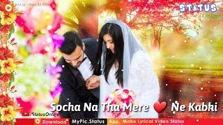 💕 Jee 💕 Chahta 💕 Hai 💕 Mera 💕 | Beautiful Romantic Whatsapp Status Video🌷|🌳 STATUS ONLINE 🌳