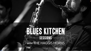 The Haggis Horns Live [The Blues Kitchen Sessions]