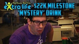 $22K 'Mystery' Drink Milestone! (Extra-Life 2014)