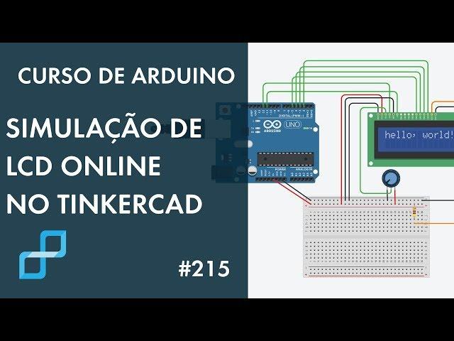 SIMULAÇÃO ONLINE DE DISPLAY LCD | Curso de Arduino #215