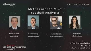SSAC19: Metrics are the Mike: Football Analytics