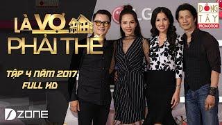 Là Vợ Phải Thế | Tập 4 Full HD: Dustin Nguyễn, Bebe Phạm - Hoàng Bách, Thanh Thảo (06/06/2017)
