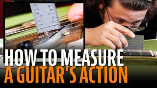Watch the Trade Secrets Video, How to measure your guitar's action