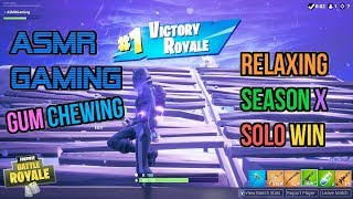 ASMR Gaming   Fortnite Relaxing Season X Solo Win Gum Chewing 🎮🎧Controller Sounds + Whispering😴💤