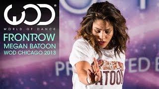 Megan Batoon   World of Dance   FRONTROW   #WODCHI 2013