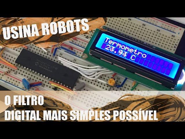 O FILTRO DIGITAL MAIS SIMPLES POSSÍVEL | Usina Robots US-2 #069
