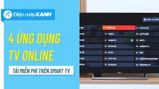 Top 4 ứng dụng xem truyền hình miễn phí trên Smart TV   Điện máy XANH