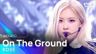 ROSÉ(로제) - On The Ground @인기가요 inkigayo 20210404