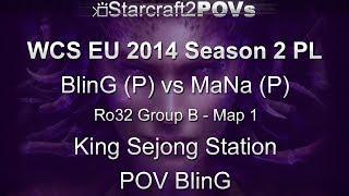 SC2 HotS - WCS EU 2014 S2 PL - BlinG vs MaNa - Ro32 Group B - Map 1 - King Sejong Station - BlinG