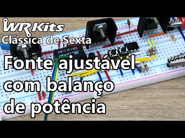 FONTE REGULÁVEL COM BALANÇO DE POTÊNCIA   Vídeo Aula #374