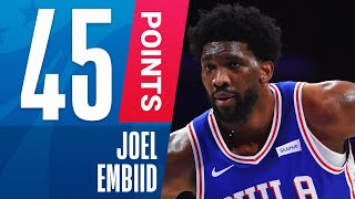 Joel Embiid GOES OFF For 45 PTS, 16 REB & A Career-High 5 STL!
