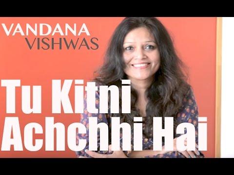 Vandana Vishwas - Happy Mother's Day - Tu Kitni Achchhi Hai