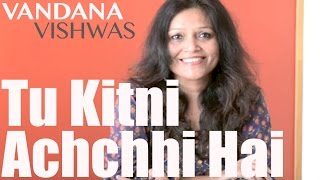 Vandana Vishwas - Happy Mother's Day - Tu Kitni Achchhi Hai