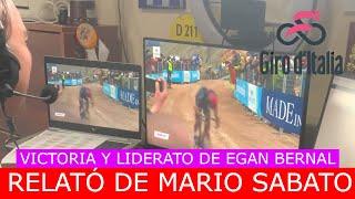 RELATO de MARIO SABATO de la VICTORIA Y LIDERATO de EGAN BERNAL   GIRO DE ITALIA 2021