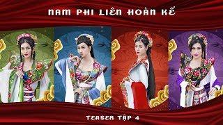 NAM PHI LIÊN HOÀN KẾ - TRAILER TẬP 4 | Nam Thư, BB Trần, Hải Triều, Quang Trung, Minh Dự
