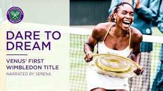 Dare To Dream | Venus Williams' first Wimbledon title