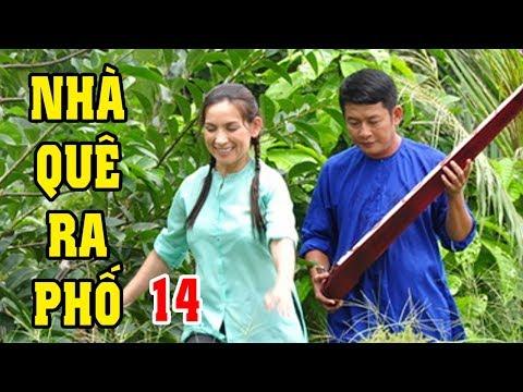 Nhà Quê Ra Phố - Tập 14 | Phim Bộ Tình Cảm Việt Nam Mới Hay Nhất