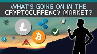 What's Going on With the Cryptocurrency Market? Litecoin, Bitcoin, Ethereum?