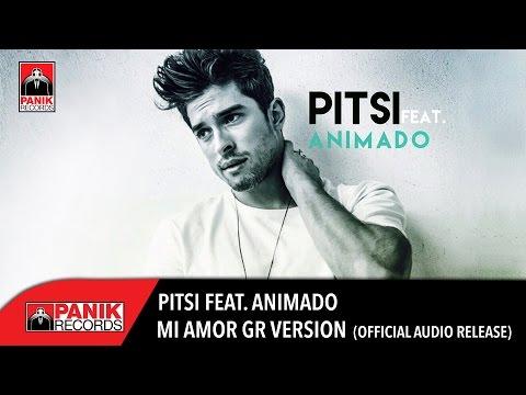 DJ PITSI - Mi Amor feat. Animado (Greek Version) | Official Audio Release