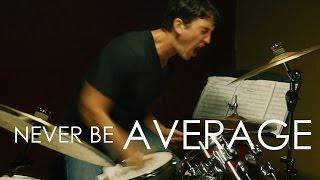 Never Be Average - Motivational Video