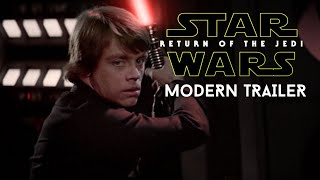 Star Wars: Return of The Jedi - MODERN TRAILER (2020)