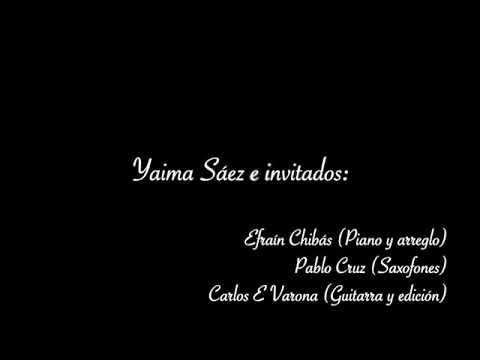 Yaima Sáez Y Su Grupo - Yaima Sáez e invitados (Me faltabas tú)