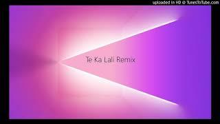 Te Ka Lali remix