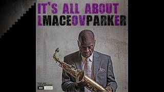 Maceo Parker - It's All About Love -  I'm In Love