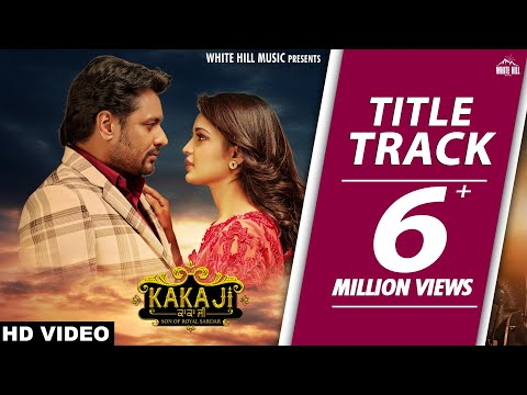 KAKA JI (Title Track) Gurnam Bhullar - Laddi Gill
