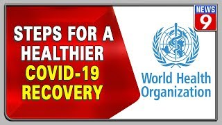 W.H.O releases manifesto for healthier recovery..