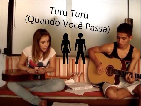 Baixar Turu turu (Quando você passa) - Sandy e Junior por Grazy e Renan