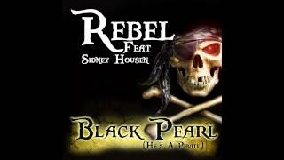 Rebel feat. Sidney Housen - Black Pearl (He's A Pirate) [Cover Art]