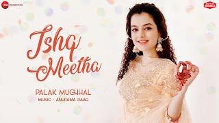 Ishq Meetha – Palak Muchhal