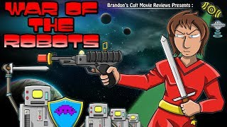 Brandon's Cult Movie Reviews: War Of The Robots