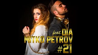 Mitko Petrov - #21 ft. DIA (Official Video)