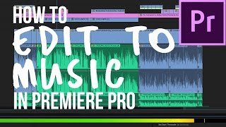 How to Edit to the Beat of the Music