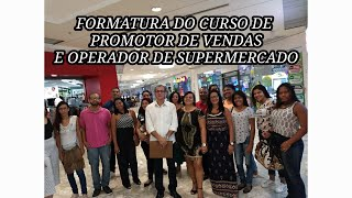 Formatura do curso de promotor de vendas e operador de supermercado