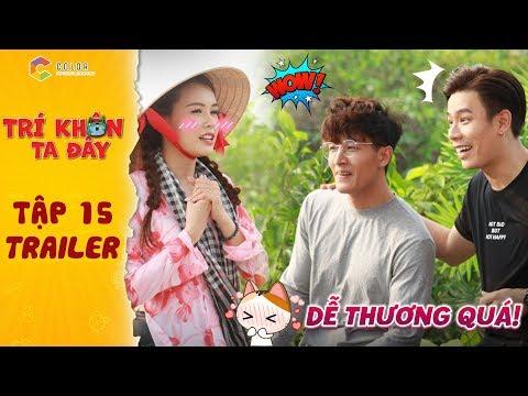 Trí khôn ta đây | Trailer tập 15: Sam ngượng chín mặt khi Anh Huy và Huy Phong liên tục quăng thính