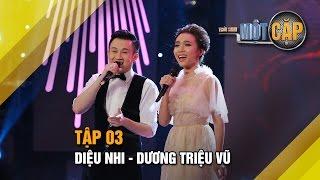 Diệu Nhi - Dương Triệu Vũ: Trọn kiếp bình yên | Trời sinh một cặp tập 3 | It takes 2 Vietnam 2017