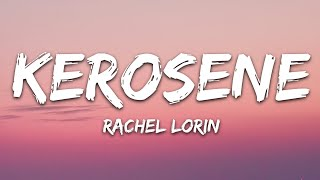 Rachel Lorin - Kerosene (Lyrics) [7clouds Release]