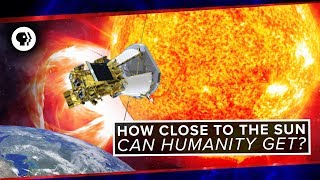 How Close To The Sun Can Humanity Get? | Space Time